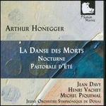 Arthur Honegger: La Danse des Morts; Nocturne; Pastorale d'Eté