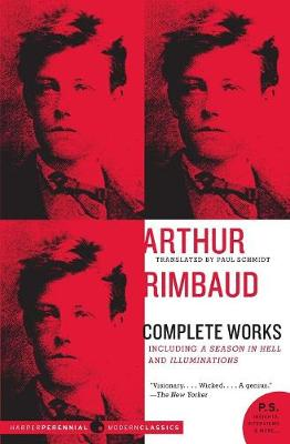 Arthur Rimbaud Complete Works - Rimbaud, Arthur
