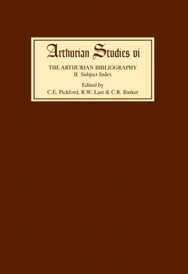 Arthurian Bibliography II: Subject Index - Pickford, Cedric E (Editor)