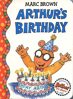 Arthur's Birthday: An Arthur Adventure - Brown, Marc Tolon, and O'Nan, and Little Brown & Company
