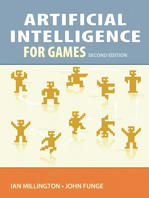 Artificial Intelligence for Games - Millington, Ian, and Funge, John