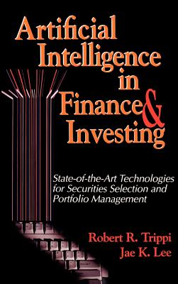 Artificial Intelligence in Finance & Security - Trippi, Robert R (Preface by), and Lee, Jae K (Preface by)