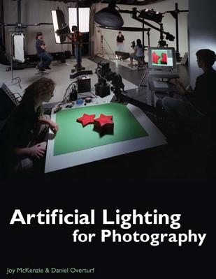 Artificial Lighting for Photography - McKenzie, Joy, and Overturf, Daniel