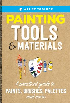 Artist Toolbox: Painting Tools & Materials: A practical guide to paints, brushes, palettes and more - Walter Foster Creative Team, and Aaseng, Maury (Contributions by), and Harmon, Varvara (Contributions by)