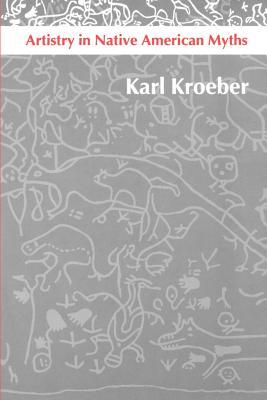 Artistry in Native American Myths - Kroeber, Karl