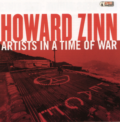 Artists in a Time of War - Zinn, Howard, Ph.D., and Barsamian, David (Producer)