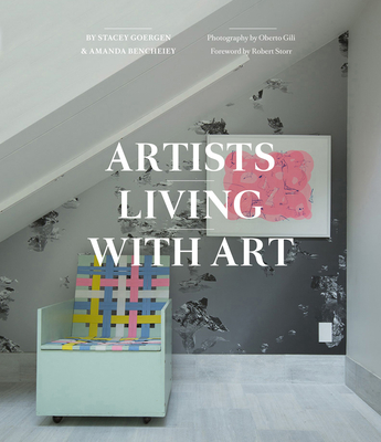 Artists Living with Art - Goergen, Stacey, and Benchley, Amanda, and Gili, Oberto (Photographer)