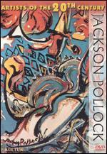 Artists of the 20th Century: Jackson Pollock