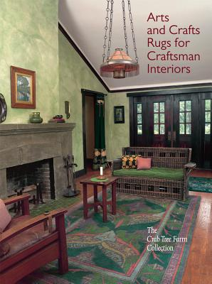 Arts and Crafts Rugs for Craftsman Interiors: The Crab Tree Farm Collection - Cathers, David, and Parry, Linda, and Boucher, Diane