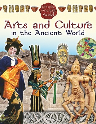 Arts and Culture in the Ancient World - Richardson, Hazel Richardson