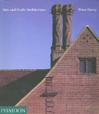 Arts & Crafts Architecture - Davey, Peter