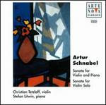 Artur Schnabel: Sonata for Violin & Piano; Sonata for Violin Solo