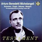Arturo Benedetti Michelangeli Plays Schumann, Chopin, Debussy & Mompou