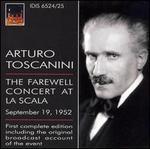 Arturo Tostanini: The Farewell Concert at La Scala - La Scala Theater Orchestra; Arturo Toscanini (conductor)