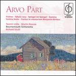 Arvo Pärt: Fratres; Tabula rasa; Spiegel im Spiegel; Summa Festina lente; Cantus in memoriam Benjamin Britten