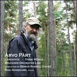Arvo Pärt: Lamentate; These Words...