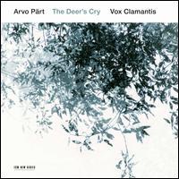 Arvo Pärt: The Deer's Cry - Anto Õnnis (tenor); Heikko Remmel (double bass); Jaanika Kilgi (soprano); Jaanika Kuusik (soprano);...