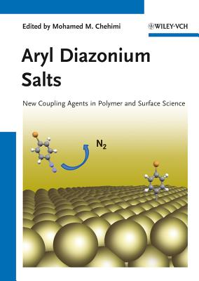 Aryl Diazonium Salts: New Coupling Agents and Surface Science - Chehimi, Mohamed Mehdi (Editor)