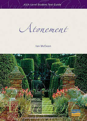 "AS/A-level English Literature: ""Atonement"" - McEwan, Ian, and Swan, Robert (Editor), and Cox, Marian (General editor)"