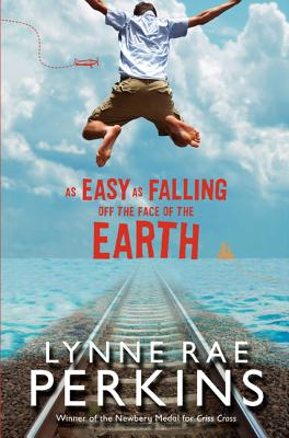 As Easy as Falling Off the Face of the Earth - Perkins, Lynne Rae