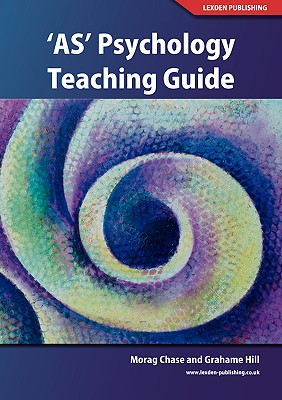 AS-Level Psychology Teaching Guide - Chase, Morag, and Hill, Grahame