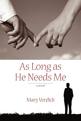 As Long as He Needs Me - Verdick, Mary, ed