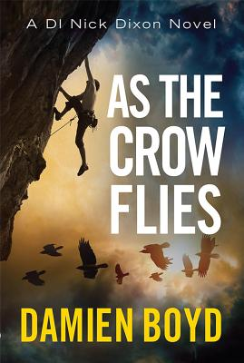 As the Crow Flies - Boyd, Damien