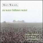 As Wave Follows Wave