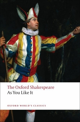 As You Like It: The Oxford Shakespeare - Shakespeare, William, and Brissenden, Alan (Volume editor)