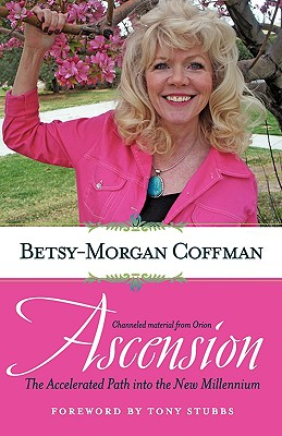 Ascension: The Accelerated Path Into the New Millennium - Coffman, Betsy-Morgan