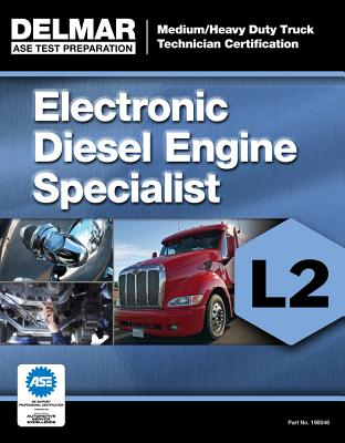 ASE Test Preparation Manual - Electronic Diesel Engine Diagnosis Specialist (L2) - Delmar Cengage Learning