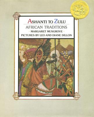 Ashanti to Zulu: African Traditions - Musgrove, Margaret