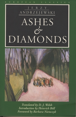 Ashes and Diamonds - Andrzejewski, Jerzy, and Welsh, D J (Translated by), and Boll, Heinrich (Introduction by)