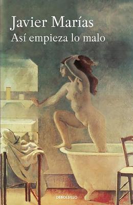 Asi Empieza Lo Malo / Thus Bad Begins - Mar?as, Javier