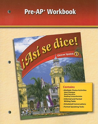 Asi Se Dice!, Glencoe Spanish 2, Pre-AP Workbook - Glencoe McGraw-Hill (Creator)
