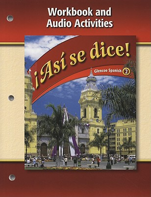 Asi Se Dice!, Volume 2: Workbook And Audio Activities - Schmitt, Conrad J, Ph.D.