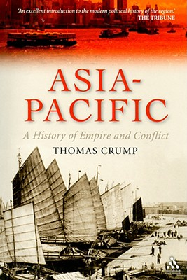 Asia-Pacific: A History of Empire and Conflict - Crump, Thomas