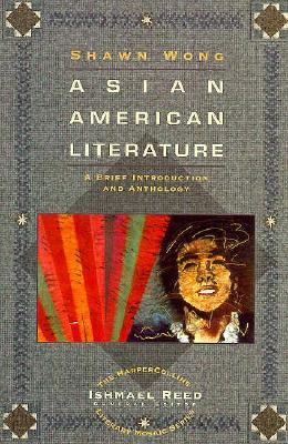 Asian American Literature: A Brief Introduction and Anthology - Wong, Shawn