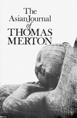 Asian Journal of Thomas Merton - Merton, Thomas, and Hart, Patrick (Editor), and Laughlin, James (Editor)