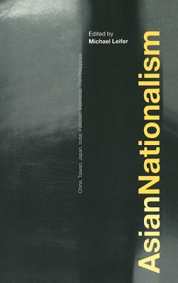 Asian Nationalism - Leifer, Michael (Editor)