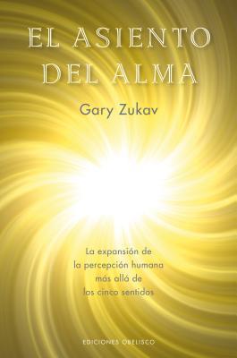 Asiento del Alma, El - Zukav, Gary