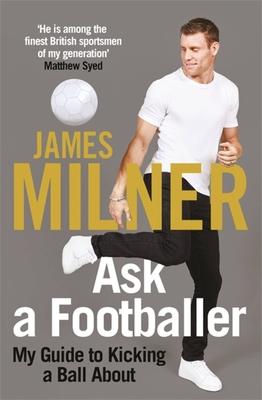 Ask A Footballer - Milner, James