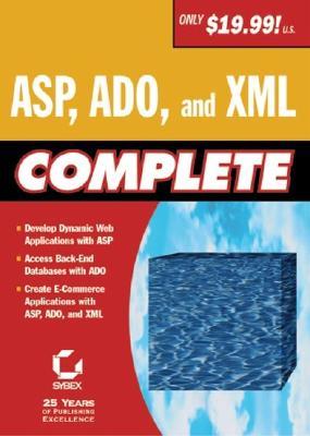 ASP, ADO, and XML Complete - Sybex