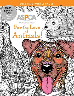 ASPCA Adult Coloring for Pet Lovers: For the Love of Animals!: A Coloring Journey - Stone, Rebecca A (Designer), and Editors of Studio Fun International (Editor)
