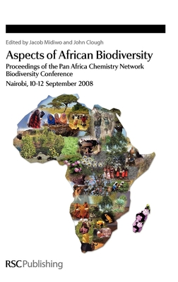 Aspects of African Biodiversity: Proceedings of the Pan Africa Chemistry Network Biodiversity Conference - Midiwo, Jacob (Editor), and Clough, John (Editor)