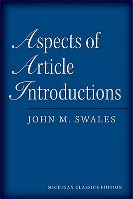 Aspects of Article Introductions, Michigan Classics Ed. - Swales, John M