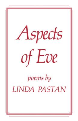 Aspects of Eve - Pastan, Linda