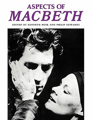 Aspects of Macbeth - Muir, Kenneth (Editor)