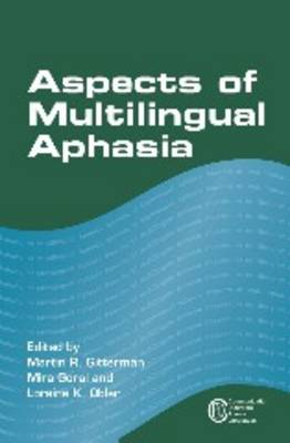 Aspects of Multilingual Aphasia - Gitterman, Martin R (Editor), and Goral, Mira (Editor), and Obler, Loraine K (Editor)