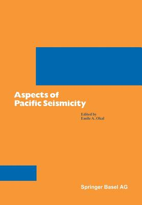 Aspects of Pacific Seismicity - OKAL
